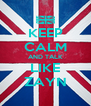 KEEP CALM AND TALK LIKE ZAYN - Personalised Poster A4 size