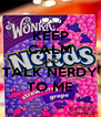 KEEP CALM AND TALK NERDY TO ME - Personalised Poster A4 size