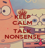 KEEP CALM AND TALK NONSENSE - Personalised Poster A4 size