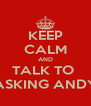 KEEP CALM AND TALK TO  ASKING ANDY - Personalised Poster A4 size