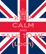 KEEP CALM AND TALK TO ME (Looh) - Personalised Poster A4 size