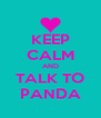 KEEP CALM AND TALK TO PANDA - Personalised Poster A4 size