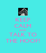 KEEP CALM AND TALK TO THE HOOF! - Personalised Poster A4 size