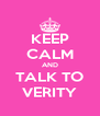 KEEP CALM AND TALK TO VERITY - Personalised Poster A4 size