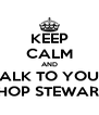 KEEP CALM AND TALK TO YOUR SHOP STEWARD - Personalised Poster A4 size