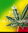 KEEP CALM AND TALLES DANIEL ON - Personalised Poster A4 size