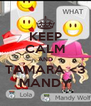KEEP CALM AND TAMARA <3 MANDY - Personalised Poster A4 size