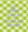KEEP CALM AND TANAKA 4EVER - Personalised Poster A4 size