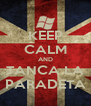 KEEP CALM AND TANCA LA PARADETA - Personalised Poster A4 size