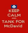KEEP CALM AND TANK FOR  McDavid  - Personalised Poster A4 size