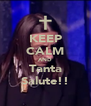 KEEP CALM AND Tanta Salute!! - Personalised Poster A4 size
