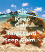 Keep Calm And Tanti,tanti  Keep Calm.~ - Personalised Poster A4 size