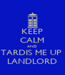 KEEP CALM AND TARDIS ME UP  LANDLORD - Personalised Poster A4 size