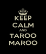 KEEP CALM AND TAROO MAROO - Personalised Poster A4 size