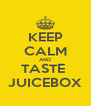 KEEP CALM AND TASTE  JUICEBOX - Personalised Poster A4 size