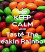 KEEP CALM AND Taste The Freakin Rainbow! - Personalised Poster A4 size