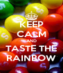 KEEP CALM AND TASTE THE RAINBOW - Personalised Poster A4 size