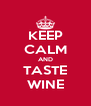 KEEP CALM AND TASTE WINE - Personalised Poster A4 size