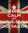 KEEP CALM AND TATUE-SE NA OLD SAILOR - Personalised Poster A4 size