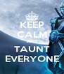 KEEP CALM AND TAUNT EVERYONE - Personalised Poster A4 size
