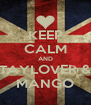 KEEP CALM AND TAYLOVER & MANGO - Personalised Poster A4 size