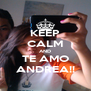 KEEP CALM AND TE AMO ANDREA!! - Personalised Poster A4 size