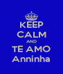 KEEP CALM AND TE AMO Anninha - Personalised Poster A4 size