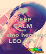 KEEP CALM AND te amo hermano LEO CTV - Personalised Poster A4 size