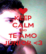 KEEP CALM AND TE AMO JÚNIOR <3 - Personalised Poster A4 size