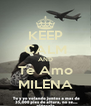KEEP CALM AND Te Amo MILENA - Personalised Poster A4 size