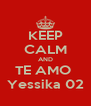 KEEP CALM AND TE AMO  Yessika 02 - Personalised Poster A4 size