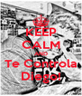 KEEP CALM AND Te Controla Diego! - Personalised Poster A4 size