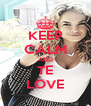 KEEP CALM AND TE LOVE - Personalised Poster A4 size