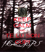 KEEP CALM AND TE LU SON CUP! - Personalised Poster A4 size