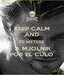 KEEP CALM AND TE METERE  A MJOLNIR POR EL CULO - Personalised Poster A4 size