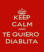 KEEP CALM AND TE QUIERO  DIABLITA - Personalised Poster A4 size