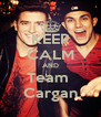 KEEP CALM AND Team  Cargan - Personalised Poster A4 size