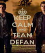 KEEP CALM AND TEAM DEFAN - Personalised Poster A4 size