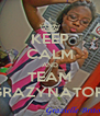KEEP CALM AND TEAM GRAZYNATOR  - Personalised Poster A4 size