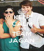 KEEP CALM AND TEAM JAGAN - Personalised Poster A4 size