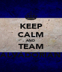 KEEP CALM AND TEAM SALVADORIANS - Personalised Poster A4 size
