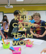 KEEP CALM AND TEAM WORK - Personalised Poster A4 size