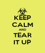 KEEP CALM AND TEAR IT UP - Personalised Poster A4 size