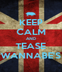 KEEP CALM AND TEASE WANNABE'S - Personalised Poster A4 size