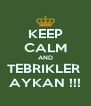 KEEP CALM AND TEBRIKLER  AYKAN !!! - Personalised Poster A4 size