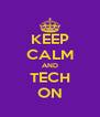 KEEP CALM AND TECH ON - Personalised Poster A4 size