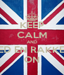 KEEP CALM AND TED EN RAKKER ON - Personalised Poster A4 size