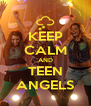 KEEP CALM AND TEEN ANGELS - Personalised Poster A4 size