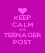 KEEP CALM AND TEENAGER POST - Personalised Poster A4 size