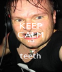KEEP CALM and  teeth - Personalised Poster A4 size